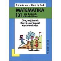 Matematika 6. ročník ZŠ - 3.díl - Úhel, trojúhleník,osová souměrnost,krychle