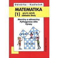 Matematika 8.ročník ZŠ - 1.díl  - Mocniny a odmocniny, Pythagorova věta, výrazy