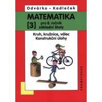 Matematika 8.ročník ZŠ - 3.díl  (Kruh, kružnice, válec, konstrukční úlohy)