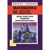 Matematika 9.ročník ZŠ - 2.díl  (Jehlan,kužel,koule, odobnost,Goniom.funkce)