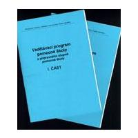 Vzdělávací program pomocné školy a přípravného stupně pomocné školy I. a II.část