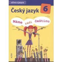 Český jazyk pro 6.ročník ZŠ - UČIVO O JAZYCE máme rádi češtinu