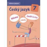 Český jazyk pro 7.ročník ZŠ - UČIVO O JAZYCE máme rádi češtinu
