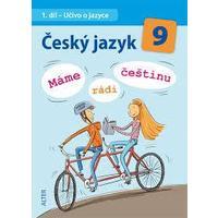Český jazyk pro 9.ročník ZŠ - UČIVO O JAZYCE - 1.díl máme rádi češtinu