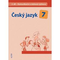 Český jazyk pro 7.ročník ZŠ - 2.díl  Komunikační a slohová výchova