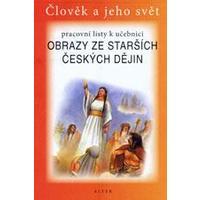 Obrazy ze starších českých dějin - PRACOVNÍ LISTY pro 4.ročník ZŠ