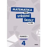 Matematika pro SŠ - 4.díl Funkce I - pracovní sešit