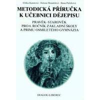 Metodická příručka k učebnici dějepisu Pravěk-starověk pro 6.ročník ZŠ