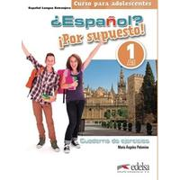 ?Espaňol? Por supuesto! 1/A1 - cuaderno de ejercicios - pracovní sešit (španělština 11-15let)