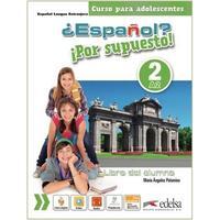 ?Espaňol? Por supuesto! 2/A2 - Libro del alumno - učebnice (španělština 11-15let)