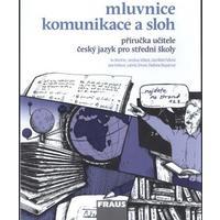 Český jazyk pro SŠ – Mluvnice, Komunikace a sloh - příručka učitele
