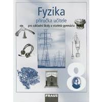 Fyzika pro 8.ročník ZŠ a VG - příručka učitele DOPRODEJ