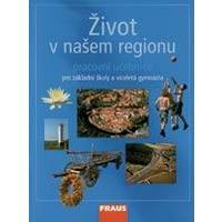 Život v našem regionu pro ZŠ a VG - učebnice