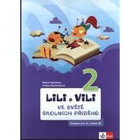Lili a Vili 2.ročník - ve světě školních příběhů (čítanka)