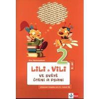 Lili a Vili 2.ročník - ve světě čtení a psaní - 2.díl pracovní učebnice
