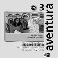 Aventura 3 (B1) - metodická příručka na CD (španělština pro SŠ a JŠ)