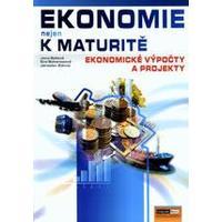 Ekonomie nejen k maturitě - Ekonomické výpočty a projekty