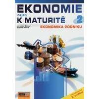 Ekonomie nejen k maturitě 2 - Ekonomika podniku  (3.vydání)
