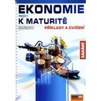 Ekonomie nejen k maturitě - příklady a cvičení ZADÁNÍ