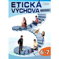 Etická výchova pro 6. - 7.ročník ZŠ - metodická příručka