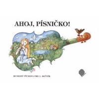 Ahoj, písničko! + samolepky - Hudební výchova pro 1.ročník ZŠ - učebnice