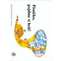 Písničko, pojďme si hrát! - Hudební výchova  pro 2.ročník ZŠ - učebnice