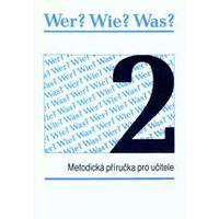 Wer? Wie? Was? 2 - metodická příručka pro učitele   DOPRODEJ