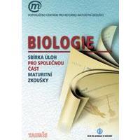Biologie - sbírka úloh pro společnou část maturitní zkoušky