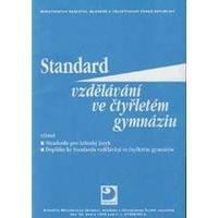 Standard vzdělávání ve čtyřletém gymnáziu /  DOPRODEJ