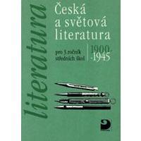 Česká a světová literatura 1900-1945 pro 3.ročník SŠ