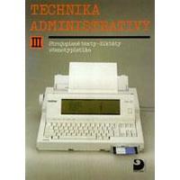 Technika administrativy III. pro SŠ - Strojopisné texty,cizojazyčné texty
