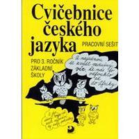 Cvičebnice českého jazyka pro 3. ročník ZŠ - pracovní sešit