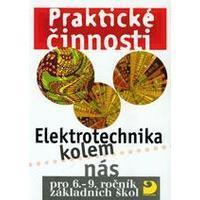 Praktické činnosti - Elektrotechnika kolem nás pro 6.-9. ročník ZŠ