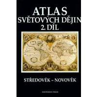 Atlas světových dějin - 2.díl středověk-novověk - učebnice pro SŠ