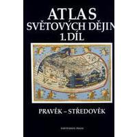 Atlas světových dějin (pravěk-středověk) - 1.díl  učebnice pro SŠ