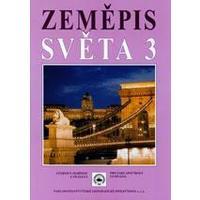 Zeměpis světa 3 - učebnice pro ZŠ a VG
