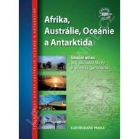 Afrika, Austrálie, Oceánie a Antarktida - školní atlas pro 2. stupeň ZŠ a VG
