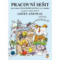 Listen and play - WITH ANIMALS! 2.ročník - pracovní sešit