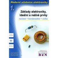 Moderní učebnice elektroniky 1.- základy elektroniky, ideální a reálné prvky