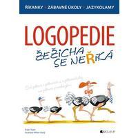 LOGOPEDIE - Žežicha se neříká - logopedické říkanky, zábavné úkoly, jazykolamy