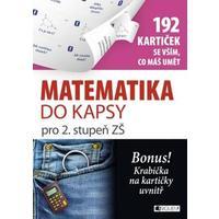 Matematika pro 2.stupeň ZŠ (192 kartiček se vším, co máš umět)