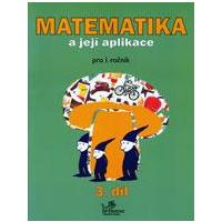 Matematika a její aplikace 1.ročník - 3.díl  MODRÁ ŘADA