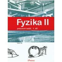 Fyzika II - 1.díl pracovní sešit pro ZŠ a VG (Pohyb,síla)