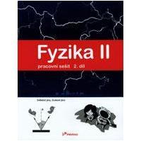 Fyzika II - 2.díl pracovní sešit pro ZŠ a VG (Světelné jevy, zvukové jevy)