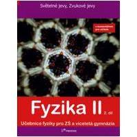 Fyzika II - 2.díl učebnice s komentářem pro učitele (Světelné jevy, zvukové...)