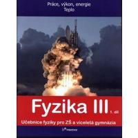 Fyzika III - 1.díl učebnice pro ZŠ a VG (Práce, výkon, energie, teplo)