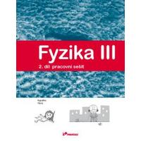 Fyzika III - 2.díl pracovní sešit pro ZŠ a VG (Kapaliny, plyny)