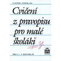 Cvičení z pravopisu pro malé školáky pro 2.-5. ročník ZŠ
