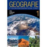 Geografie 1 pro SŠ - fyzickogeografická část NOVÉ VYDÁNÍ