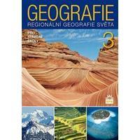 Geografie 3 pro SŠ - regionální geografie světa NOVÉ VYDÁNÍ